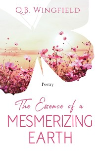 Cover The Essence of A Mesmerizing Earth