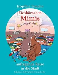 Cover Eichhörnchen Mimis aufregende Reise in die Stadt