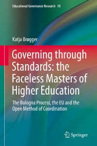 Cover Governing through Standards: the Faceless Masters of Higher Education