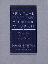 Cover Spiritual Disciplines within the Church