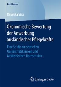 Cover Ökonomische Bewertung der Anwerbung ausländischer Pflegekräfte