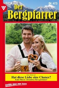 Cover Der Bergpfarrer 473 – Heimatroman