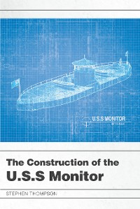 Cover The Construction of the U.S.S Monitor