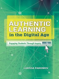 Cover Authentic Learning in the Digital Age