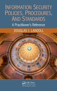 Cover Information Security Policies, Procedures, and Standards