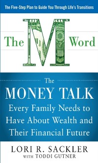 Cover THE M WORD:  The Money Talk every Family Needs to have about Wealth and their Financial Future