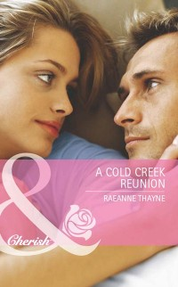 Cover Cold Creek Reunion (Mills & Boon Cherish) (The Cowboys of Cold Creek, Book 11)