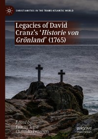 Cover Legacies of David Cranz's 'Historie von Grönland' (1765)