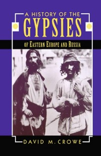 Cover History of the Gypsies of Eastern Europe and Russia