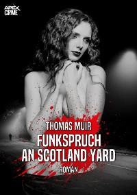 Cover FUNKSPRUCH AN SCOTLAND YARD