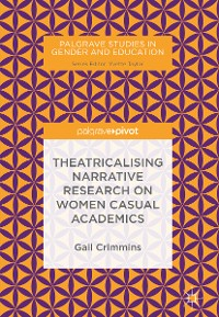 Cover Theatricalising Narrative Research on Women Casual Academics