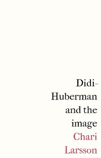Cover Didi-Huberman and the image