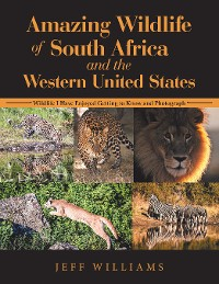 Cover Amazing Wildlife of South Africa and the Western United States