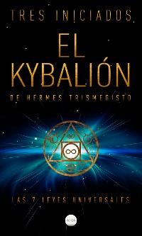 Cover El Kybalión de Hermes Trismegisto