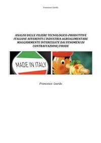 Cover Analisi delle filiere tecnologico-produttive italiane afferenti l'industria agroalimentare maggiormente interessate dai fenomeni di contraffazione/frode