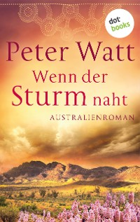 Cover Wenn der Sturm naht: Die große Australien-Saga - Band 3