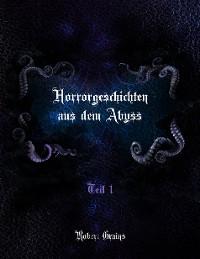 Cover Horrorgeschichten aus dem Abyss