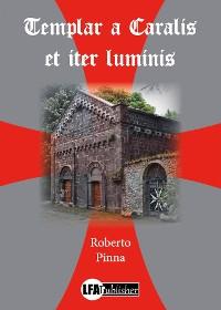 Cover Templar a Caralis et iter luminis