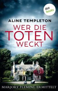 Cover Wer die Toten weckt: Marjory Fleming ermittelt - Band 1