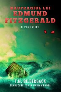 Cover Naufragiul Lui Edmund Fitzgerald - O Povestire
