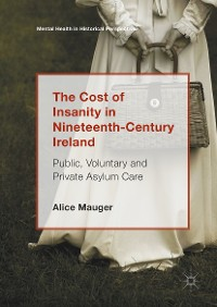 Cover The Cost of Insanity in Nineteenth-Century Ireland