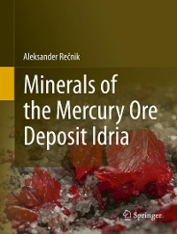 Cover Minerals of the mercury ore deposit Idria