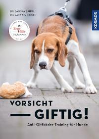 Cover Vorsicht, giftig! Anti-Giftköder-Training für Hunde