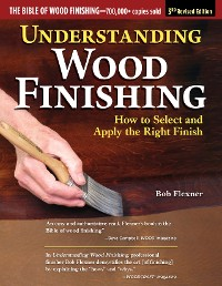 Cover Understanding Wood Finishing, 3rd Revised Edition