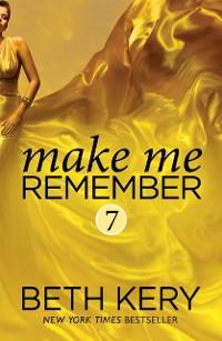 Cover Make Me Remember (Make Me: Part Seven)