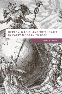 Cover Heresy, Magic and Witchcraft in Early Modern Europe