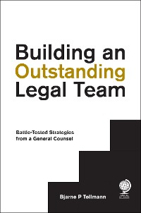 Cover Building an Outstanding Legal Team
