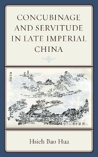 Cover Concubinage and Servitude in Late Imperial China