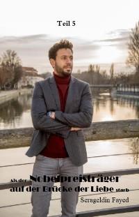 Cover Als der Nobelpreisträger auf der Brücke der Liebe starb