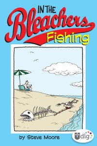 Cover In the Bleachers: Fishing