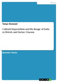 Cover Cultural Imperialism and the Image of India in British and Indian Cinema