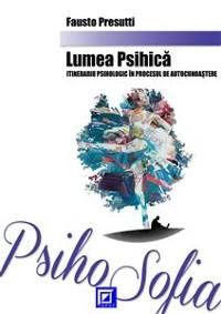 Cover Lumea Psihică itinerariu psihologic în procesul de autocunoaștere