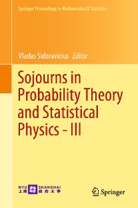 Cover Sojourns in Probability Theory and Statistical Physics - III