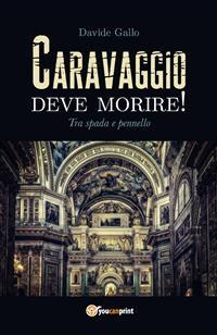 Cover Caravaggio deve morire! Tra spada e pennello