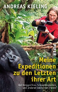 Cover Meine Expeditionen zu den Letzten ihrer Art