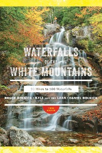 Cover Waterfalls of the White Mountains: 30 Hikes to 100 Waterfalls (3rd Edition)