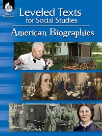 Cover Leveled Texts for Social Studies: American Biographies