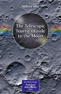 Cover The Telescopic Tourist's Guide to the Moon