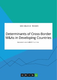 Cover Determinants of Cross-Border M&As in Developing Countries. Investments in the BRICS Countries