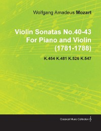Cover Violin Sonatas No.40-43 by Wolfgang Amadeus Mozart for Piano and Violin (1781-1788) K.454 K.481 K.526 K.547