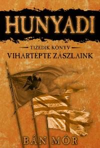 Cover Hunyadi - Vihartépte zászlaink
