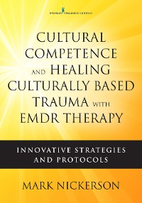 Cover Cultural Competence and Healing Culturally Based Trauma with EMDR Therapy