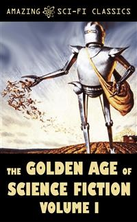 Cover The Golden Age of Science Fiction - Volume I