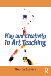 Cover Play and Creativity in Art Teaching