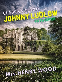 Cover Johnny Ludlow, Fifth Series