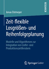 Cover Zeit-flexible Losgrößen- und Reihenfolgeplanung